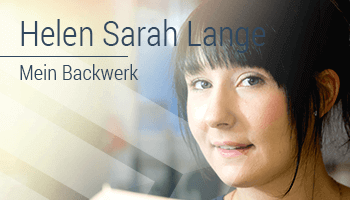 Mein backwerk Helena Sarah Lange