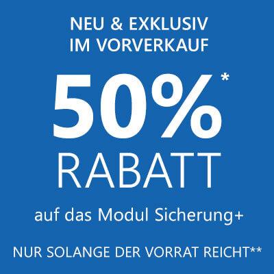 Vorverkauf Modul Sicherung+ 50% Rabatt