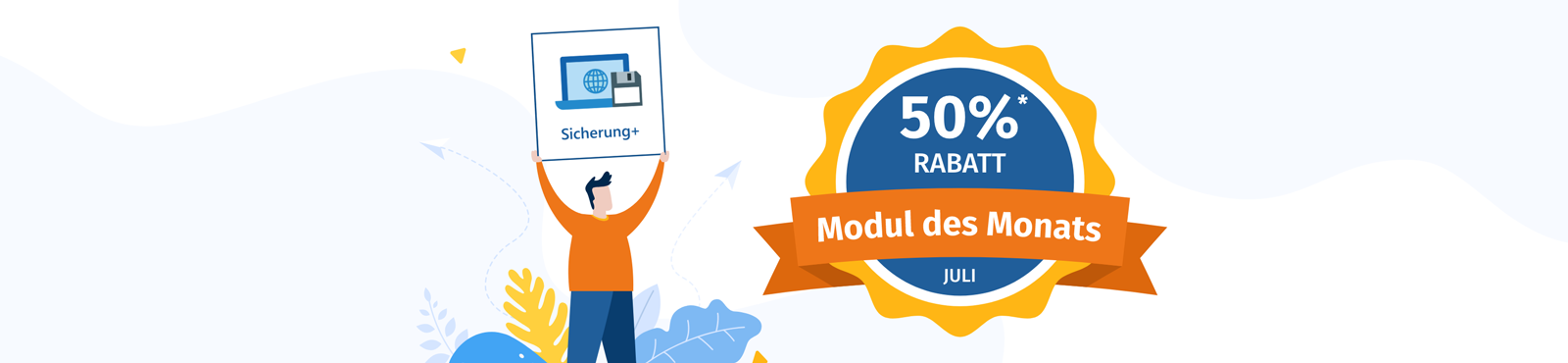 Rabattaktion Juli: 50% Rabatt auf das Modul Sicherung+…