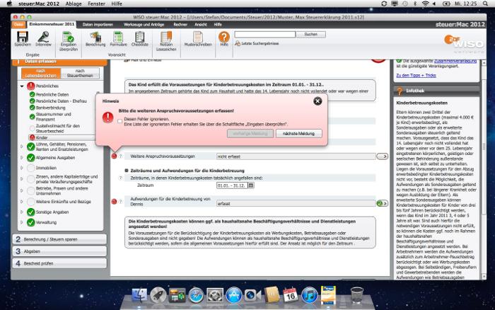 Automatische Eingabeprüfung: Während der Dateneingabe prüft WISO steuer:Mac Ihre Angaben auf Unstimmigkeiten und Fehler. Fehlt etwas Wichtiges, erhalten Sie sofort einen entsprechenden Hinweis. So können Sie sicher sein, dass Sie alles vollständig angeben und nichts vergessen. Das spart lästige Nachfragen vom Finanzamt.